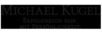 Michael Kugel | Erfolgreich sein. Mit Persönlichkeit.